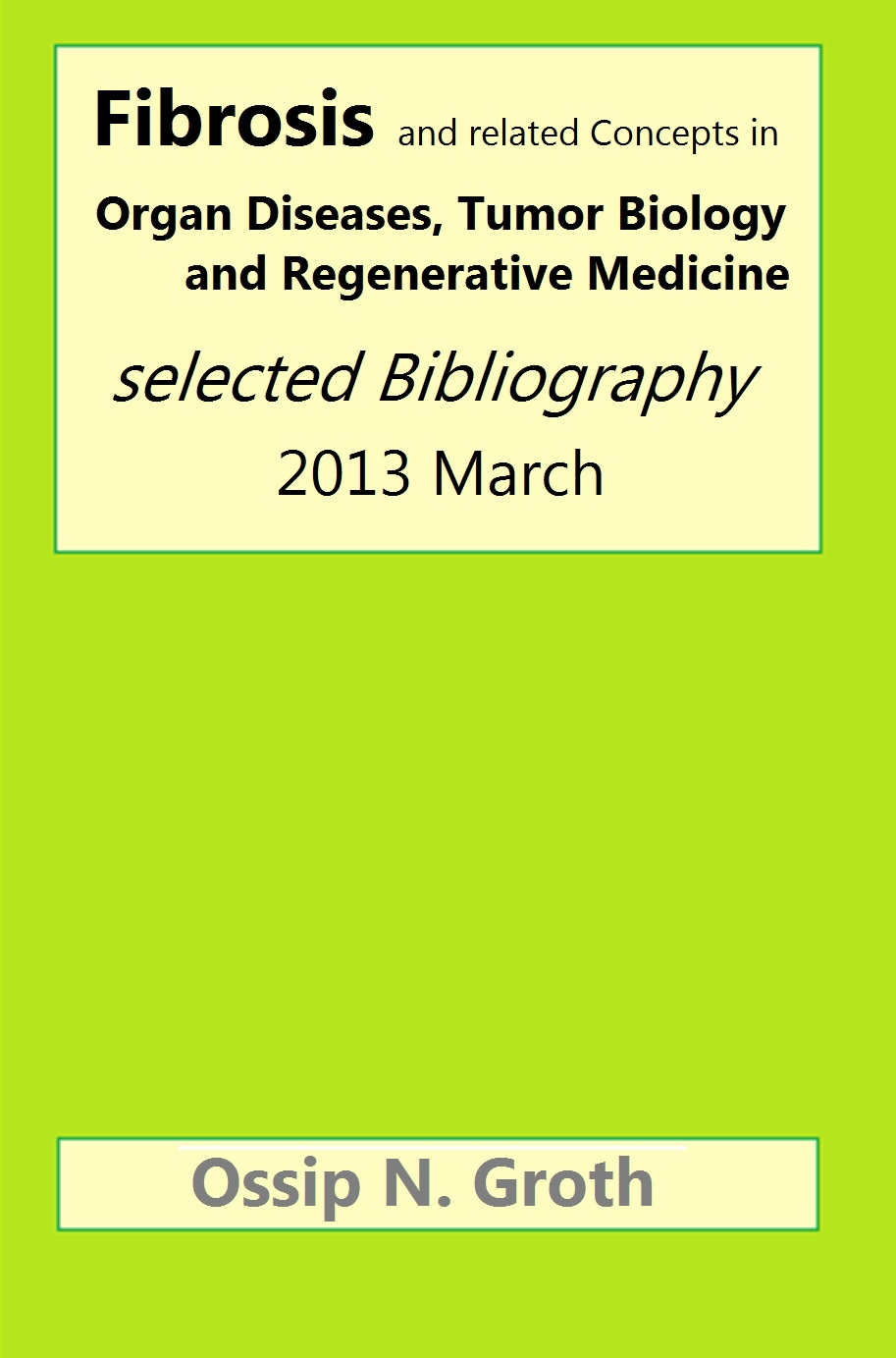 Fibrosis and related Concepts in Organ Diseases, Tumor Biology and Regenerative Medicine selected bibliography